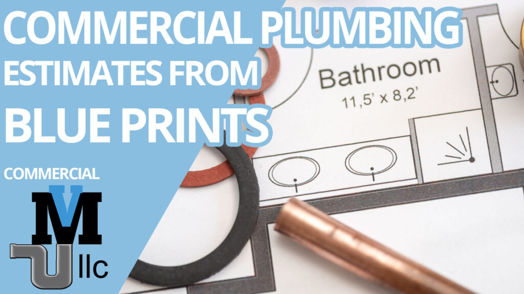 Commercial Plumbing Estimates from Blue Prints